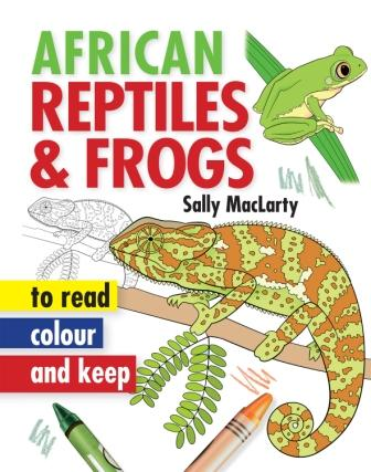 African Reptiles & Frogs to Read, Colour & Keep
