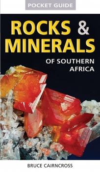 A Photographic Guide to Rocks and Minerals Of Southern Africa