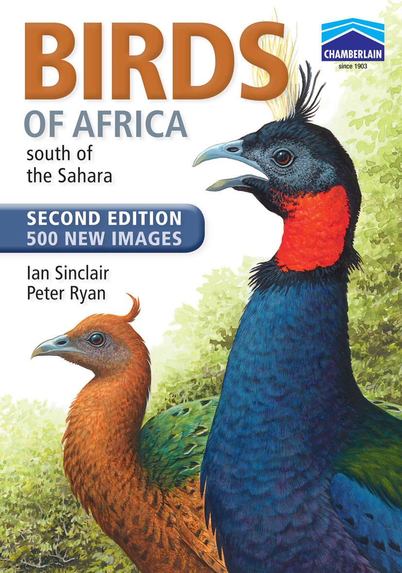 Chamberlain's Birds of Africa south of the Sahara - new edition (Sept 2010)