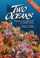 Two Oceans: A Guide to Marine Life of Southern Africa
