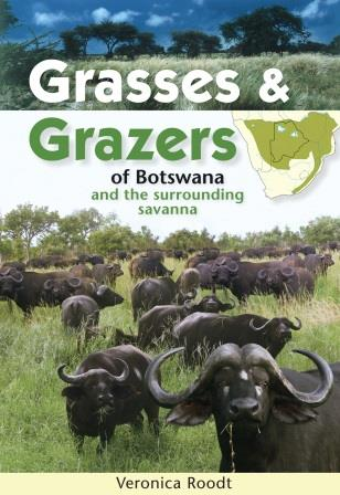 Grasses & Grazers of Botswana and the surrounding savanna