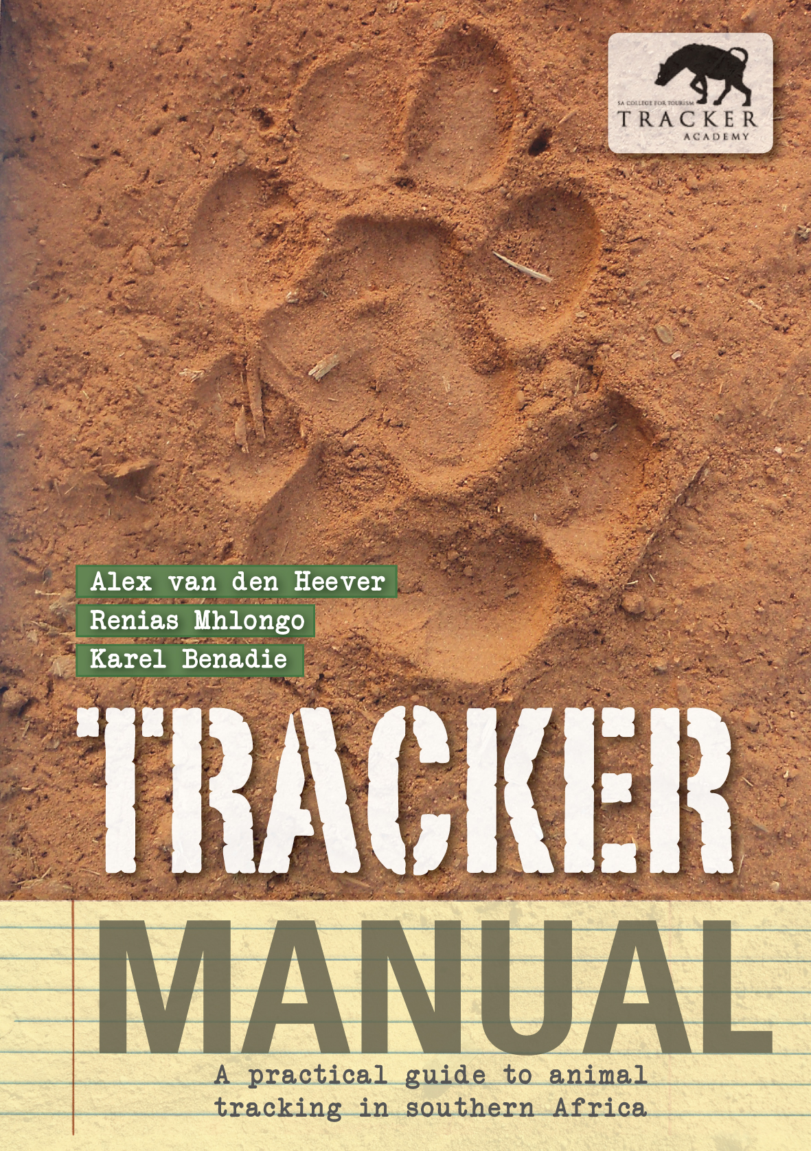Tracker Manual: A Practical Guide to Animal Tracking in Southern Africa