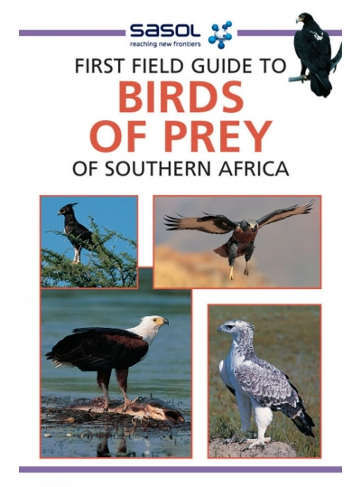 First Field Guide to Birds of Prey of SA