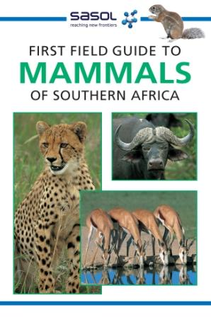 Sasol First Field Guide to Mammals of Southern Africa
