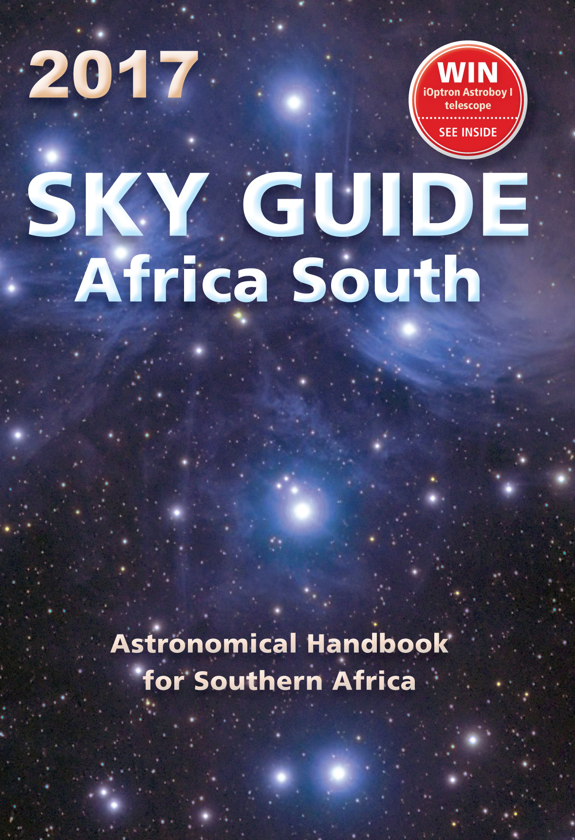 SKY GUIDE AFRICA SOUTH 2017  ASTRONOMICAL HANDBOOK FOR SOUTHERN AFRICA