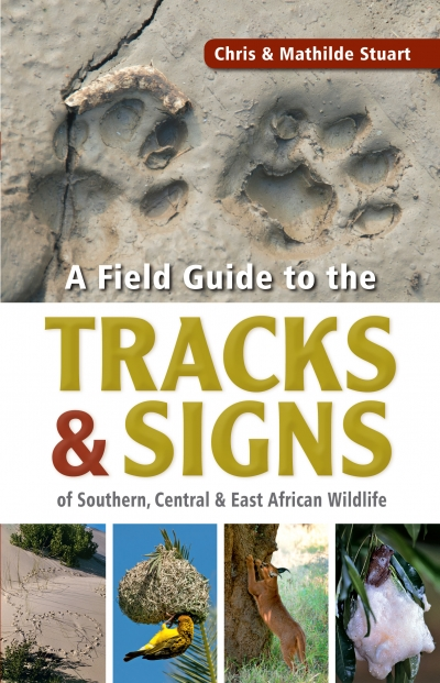 Field Guide to Tracks and Signs of Southern and East Africa
