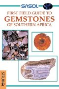 Sasol First Field Guide to Gemstones of Southern Africa